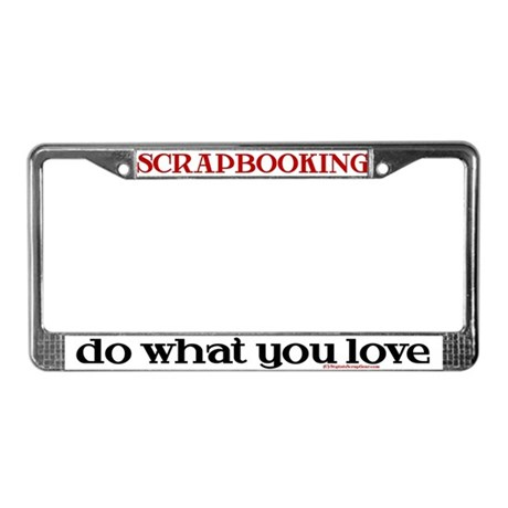Do What You Love / SB License Plate Frame