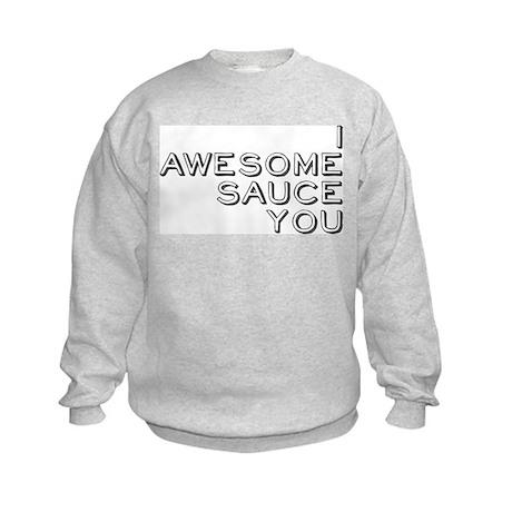 I Awesome Sauce You Kids Sweatshirt