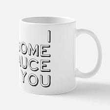 I Awesome Sauce You Mug
