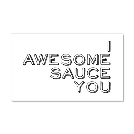 I Awesome Sauce You Car Magnet 20 x 12