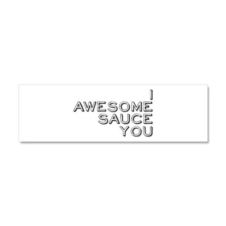 I Awesome Sauce You Car Magnet 10 x 3