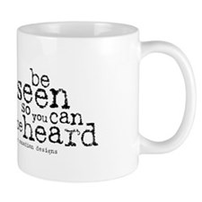 Be Seen w/ Logo Mug