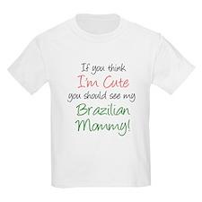 Think I'm Cute Brazilian Mom T-Shirt