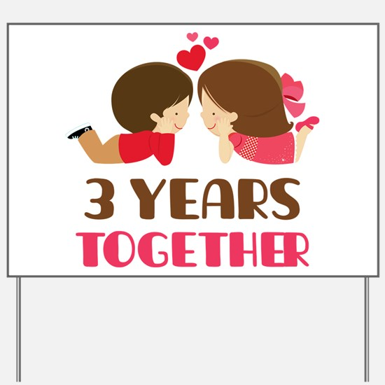 3 Years Together Anniversary Yard Sign