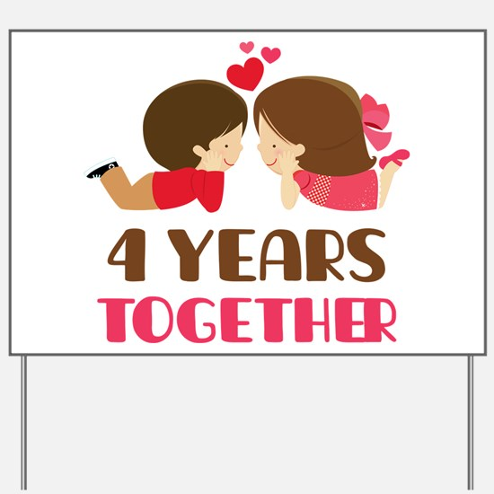 4 Years Together Anniversary Yard Sign