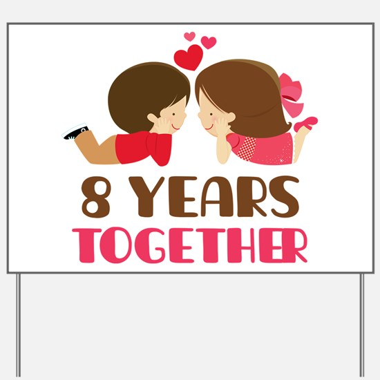 8 Years Together Anniversary Yard Sign