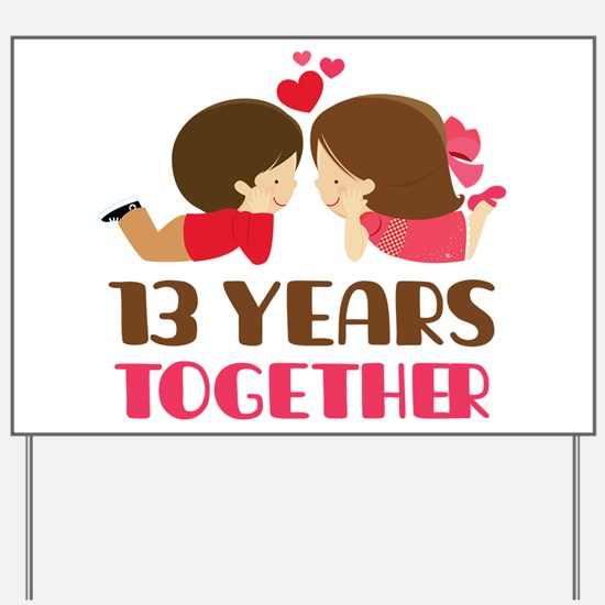 13 Years Together Anniversary Yard Sign