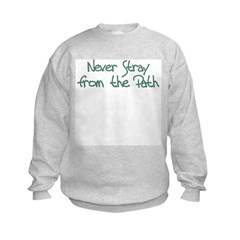 Never Stray From Path Sweatshirt