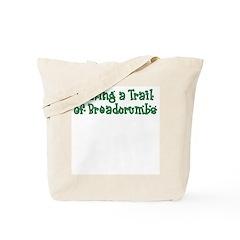 Leaving Trail of Breadcrumbs Tote Bag