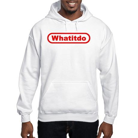 What It Do? Hooded Sweatshirt