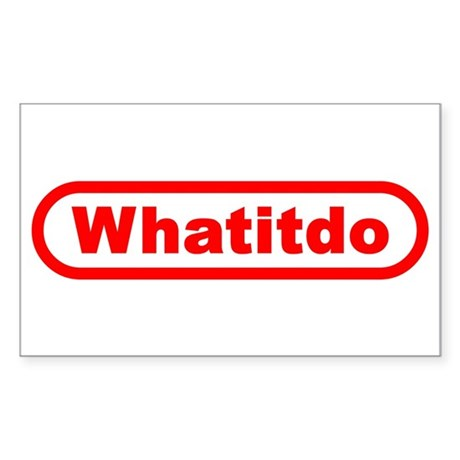 What It Do? Rectangle Sticker