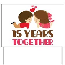 15 Years Together Anniversary Yard Sign