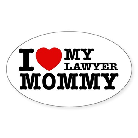 I love My Lawyer Mommy Sticker (Oval)