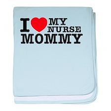 I love My Nurse Mommy baby blanket