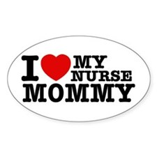 I love My Nurse Mommy Decal