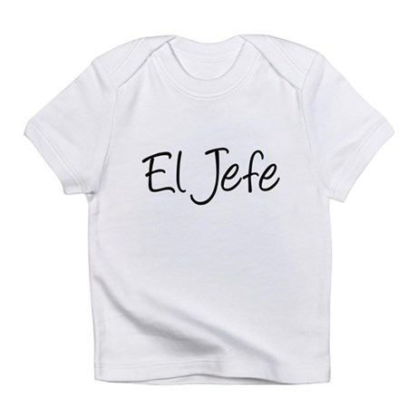 El Jefe The Baby Boss Infant T-Shirt