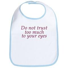 Do Not Trust Eyes Bib