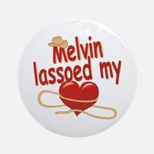 Melvin Lassoed My Heart Ornament (Round)