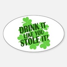drink it like you stole it Decal