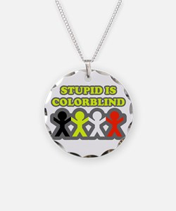 Stupid Is Colorblind Necklace