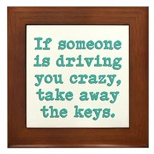 If Someone Is Driving You Cra Framed Tile