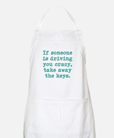 If Someone Is Driving You Cra Apron