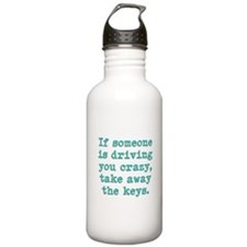 If Someone Is Driving You Cra Water Bottle
