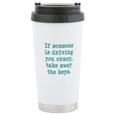 If Someone Is Driving You Cra Travel Mug