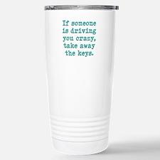 If Someone Is Driving You Cra Travel Mug