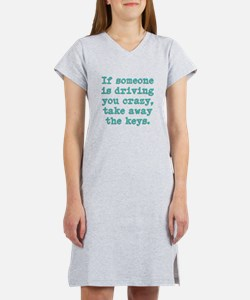 If Someone Is Driving You Cra Women's Nightshirt