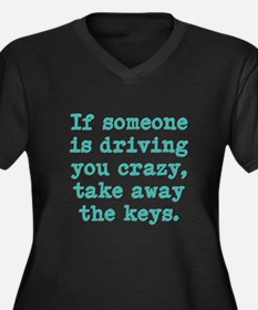 If Someone Is Driving You Cra Women's Plus Size V-
