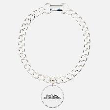 Don't Be An Asshole Charm Bracelet, One Charm