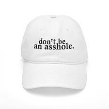 Don't Be An Asshole Baseball Cap