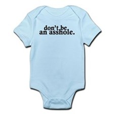 Don't Be An Asshole Infant Bodysuit