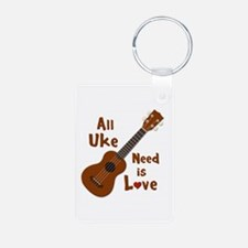All Uke Need Is Love Keychains