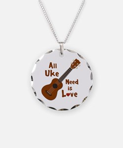 All Uke Need Is Love Necklace Circle Charm