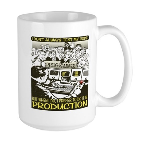Don't Always Test My Code Large Mug