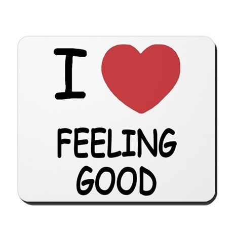 I heart feeling good Mousepad