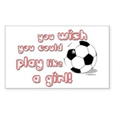 Play Soccer Like a Girl Rectangle Decal