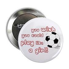 Play Soccer Like a Girl Button