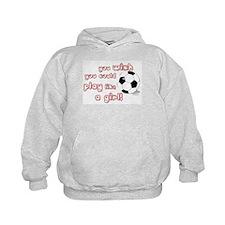 Play Soccer Like a Girl Hoodie