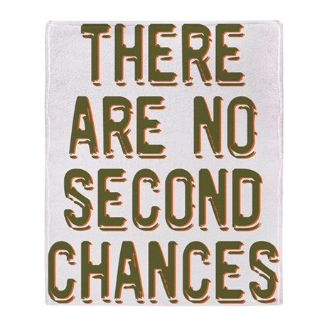 No Second Chances Throw Blanket