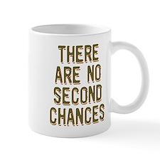 No Second Chances Mug