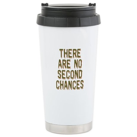 No Second Chances Stainless Steel Travel Mug