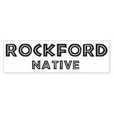 Rockford Native Bumper Bumper Sticker