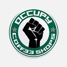"Occupy Coffee Shops 3.5"" Button"
