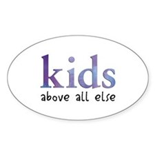 Kids Above All Else Oval Decal