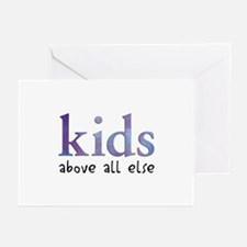 Kids Above All Else Greeting Cards (Pk of 10)