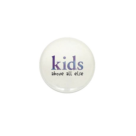 Kids Above All Else Mini Button
