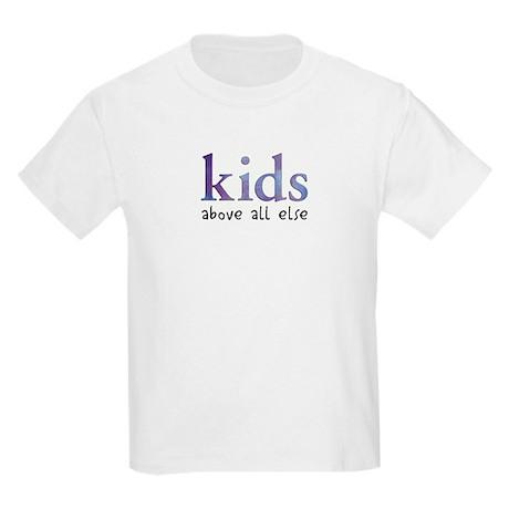 Kids Above All Else Kids T-Shirt
